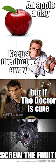 """I'M SORRY BUT WHEN I SAW THE """"SCREW THE FRUIT"""" PART I THOUGH OF """"WHY SCREW THE FRUIT WHEN YOU COULD SCREW THE DOCTOR"""" OH GOD I'M SO SORRY"""