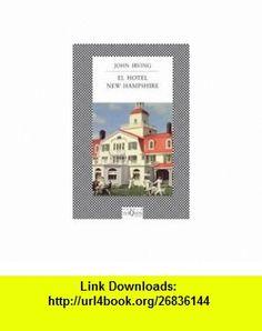 El Hotel New Hampshire/the Hotel New Hampshire (9788472238664) John Irving, Iris Menendez , ISBN-10: 8472238660  , ISBN-13: 978-8472238664 ,  , tutorials , pdf , ebook , torrent , downloads , rapidshare , filesonic , hotfile , megaupload , fileserve