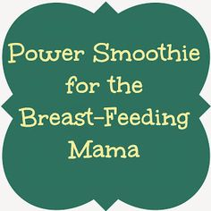 power smoothie for breastfeeding mommas... 2 cups organic spinach + 1/4 cup milk, almond milk, or water + 2 cups frozen or fresh berries + 1 banana + 3/4 cup plain or vanilla Greek yogurt (or a scoop of vanilla protein powder) + handful of ice
