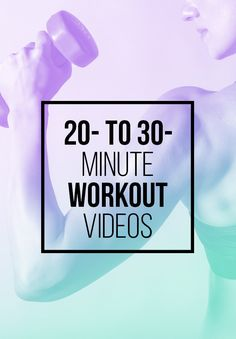20- to 30-Minute Workouts