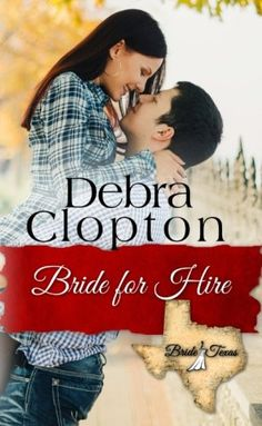 """Bride for Hire"" (Bride, Texas Series Book 7) by Debra Clopton 