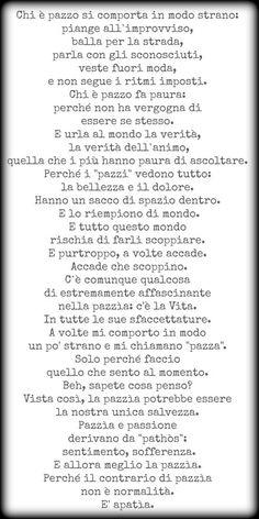Essere pazzi...affascinati dalla vita. #printable free Pretty Words, Beautiful Words, Cool Words, Wise Words, Italian Quotes, Feelings Words, Book Writer, Sentences, Decir No