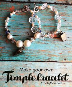 temple bracelet, lds, lds crafts, super saturday craft ideas, temple, bracelet, jewelry, diy jewelry, tutorial, jewelry tutorial: