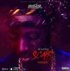 Mp3 Download: Yung6ix - Beautiful Scars