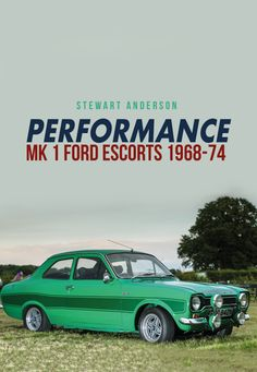 """Read """"Performance Mk 1 Ford Escorts by Stewart Anderson available from Rakuten Kobo. This book tells the exciting story of the development of the legendary performance Ford Escort, which became one of the . Escort Mk1, Ford Escort, Ford Rs, Car Ford, Gp F1, Ford Motorsport, Fast Cars, Old Cars, Motor Car"""