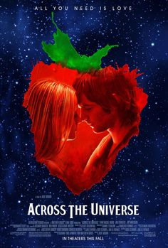 My favorite movie! Across the Universe