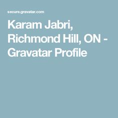 Karam Jabri, Richmond Hill, ON - Gravatar Profile