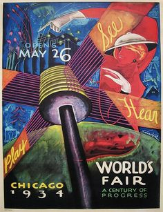 Chicago World's Fair poster, 1934  Source: Vintage Advertising and Poster Art keywords: art deco poster illustration