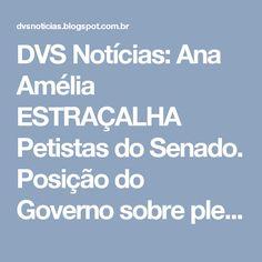 DVS Notícias: Ana Amélia ESTRAÇALHA Petistas do Senado. Posição do Governo sobre plebiscito na Colômbia.