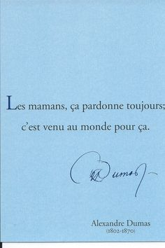 bonne fête mamans - Alexandre Dumas Favorite Words, Favorite Quotes, Find Your Friends, Quote Citation, French Quotes, I Love Mom, Learn French, Wise Quotes, Poems