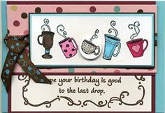 Great Impressions Stamps - December 2011 Stamp of the Month Diy Cards Stamps, The Last Drop, It's Your Birthday, Cups, December, Mugs