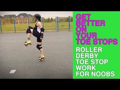 Roller Derby Skills | Toe Stop Work For Noobs
