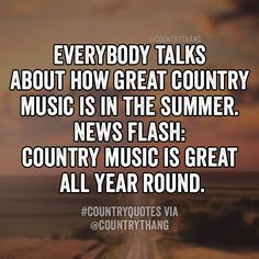 Everybody talks about how great country music is in the summer. News flash: Country music is great all year around. Everybody talks about how great country music is in the summer. News flash: Country music is great all year around. Frases Country, Country Music Quotes, Country Music Lyrics, Country Songs, Country Summer Quotes, Country Girl Life, Cute N Country, Country Girls, Southern Girls