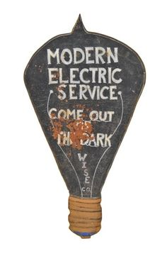 """Come Out of the Dark"" incandescent light bulb advertising sign for Wise Electric Cooperative of Texas, late 1930s"