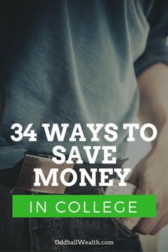 34 Ways to Save Money In College. In this post, you'll learn about ways to save money in college and different money saving tips for college students. Saving money in college will be a breeze once you've finished reading this amazing list of 34 college mo