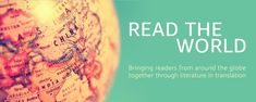 Read the World: Bringing readers from around the globe together through literature in translation