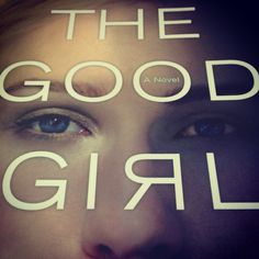 The Good Girl, by Mary Kubica