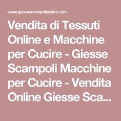 Vendita di Tessuti Online e Macchine per Cucire - Giesse Scampoli Macchine per Cucire - Vendita Online Giesse Scampoli