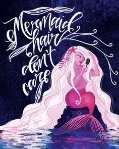 Mermaid Hair Don't Care | 8x10 illustrative mermaid art print