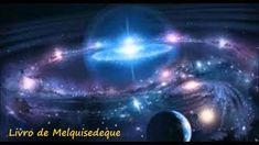 Livro de Melquisedeque - A Criação do Universo (completo)