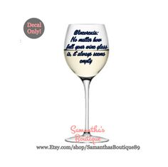 "DIY ""Wineorexia: No matter how full your glass is, it always seems empty"" Wine Glass Vinyl Decal Wine Glass Decals, Vinyl Decals, Empty, Tableware, Handmade, Diy, Dinnerware, Bricolage, Dishes"