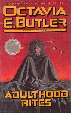 First edition of Adulthood Rites by Octavia Butler.  Published by Grand Central Publishing in 1988.
