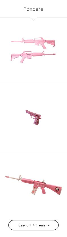 """""""Yandere"""" by k-p0p101 ❤ liked on Polyvore featuring fillers, weapons, pink, guns, stuff, backgrounds, embellishment, phrase, detail and quotes"""