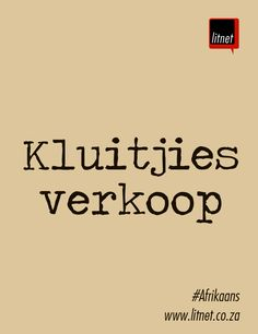 """Kluitjies verkoop"" Afrikaanse Idiome & Uitdrukkings #litnet Wise Quotes, Funny Quotes, Inspiring Quotes About Life, Inspirational Quotes, Afrikaans Language, Afrikaanse Quotes, Classroom Activities, Homework, Sash"