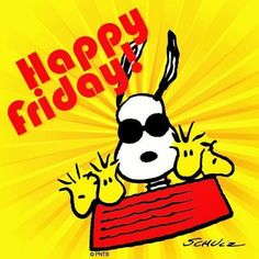 Happy Friday - Peanuts ~ Cartoon characters Snoopy / Joe Cool and Woodstocks in dog dish Snoopy Images, Snoopy Pictures, Tgif Pictures, Monthly Pictures, Snoopy Und Woodstock, Viernes Friday, Happy Friday Quotes, Friday Sayings, Friday Messages