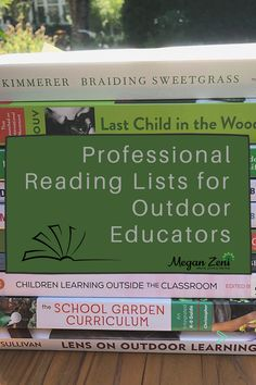 Professional reading lists for teachers teaching outside to inspire and motivate your outdoor education practice. #outdoorclassroom #outdooreducation #forestschool