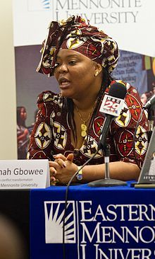 """Leymah Roberta Gbowee, Nobel Peace Prize, 2011 (with Sirleaf & Karman). Gbowee led a woman's peace movement that brought an end to the Second Liberian Civil War in 2003. This led to the election of Ellen Johnson Sirleaf in Liberia. """"You can tell people of the need to struggle, but when the powerless start to see that they really can make a difference, nothing can quench the fire."""""""