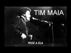 PEDE A ELA - TIM MAIA