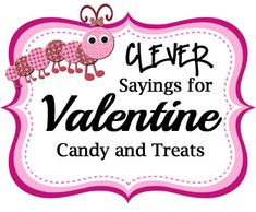 Clever Sayings for Valentine Candy and Treats | Celebrating Holidays