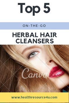 Top 5 and best Herbal Hair Cleansers