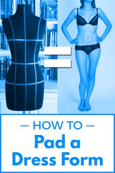 Follow these simple tips for how to pad a dress form and you can make your own body double. Fitting your handmade clothes will never be easier.