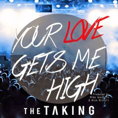 rock-releases: The Taking - Your Love Gets Me High [Single]