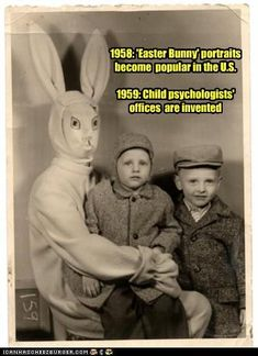 1958: 'Easter Bunny' portraits become  popular in the U.S.  1959: Child psychologists' offices  are invented