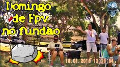 Domingo de Fpv no Fundão