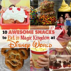 10 Awesome Snacks to Eat in Magic Kingdom at Disney World - How many have YOU tried?  Save this list to try them all!