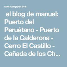 el blog de manuel: Puerto del Peruétano - Puerto de la Calderona - Cerro El Castillo - Cañada de los Charcones - Mojón de la Víbora Cadiz, Blog, Castles, Blogging
