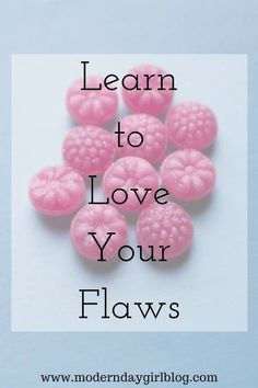 Our flaws make us unique and special. Learning to love our flaws makes us the best kind of people. Celebrate them with us now. Read more!