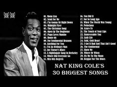 Nat King Cole Greatest Hits (Full Album) || Top 30 Biggest Songs Of Nat King Cole - YouTube