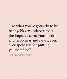 Happiness over anything. we got married first. No we don't care what anyone thinks about that, especially you. Self Love Quotes, Words Quotes, Wise Words, Quotes To Live By, Sayings, Amazing Life Quotes, Quotes Quotes, Positive Quotes, Motivational Quotes