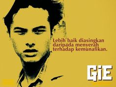Gie Soe Hok Gie is an activist who lived in the sixties. Set in the darkest era of Indonesian modern history, GIE is an interpretation of what happened based on his journal. Strong Words, Wise Words, Qoutes, Life Quotes, Modern History, Graphic Design Illustration, The Darkest, Laughter, Literature