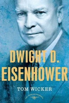 Dwight D. Eisenhower (The American Presidents #34) by Tom Wicker, Arthur M. Schlesinger Jr. http://www.bookscrolling.com/the-best-books-to-learn-about-president-dwight-d-eisenhower/