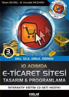 Tahsin Sevinç & M. Emrullah İncearık - 10 Adımda E-Ticaret Sitesi Tasarım ve Programlama  http://www.kodlab.com/BookDetail.aspx?ID=166