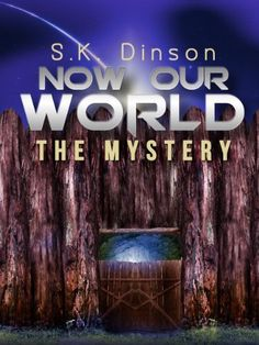 Now Our World: The Mystery by S K Dinson, http://www.amazon.com/gp/product/B008X7FLRE/ref=cm_sw_r_pi_alp_BHcpqb1MXN96K