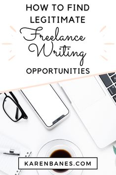 How to Find Legitimate Freelance Writing Opportunities - Karen Banes