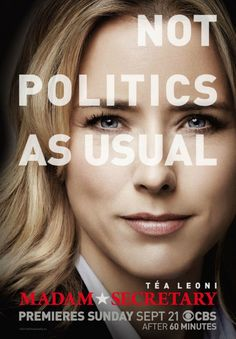 Madam Secretary, I've always like Tea Leoni and I enjoyed the first episode, so maybe another winner.