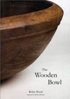 The Wooden Bowl, by Robin Wood